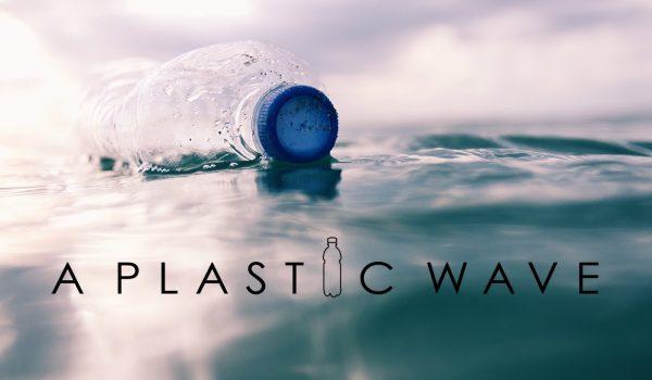 A Plastic Wave: คลื่นพลาสติก อีกแรงกระเพื่อมชวนลด-ละ-เลิกการใช้พลาสติกอย่างจริงจัง