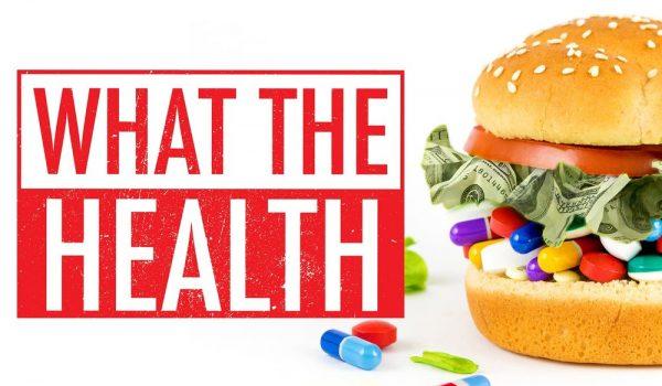 'What the Health: สุขภาพ อาหาร เงินตรา' รู้ให้เท่าทันเรื่องการบริโภคและโรคภัย