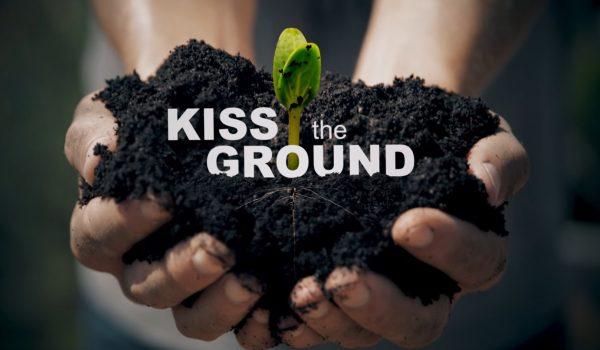Kiss the Ground: สารคดีแห่งความหวังในการฟื้นฟูโลกให้กลับคืนสู่สมดุล